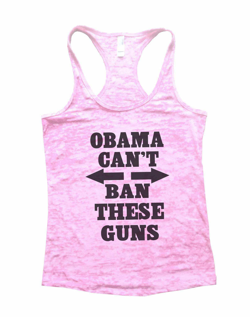 Obama Cant Ban These Guns Burnout Tank Top By Funny Threadz Funny Shirt Small / Light Pink