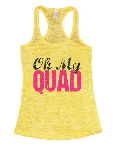 Oh My Quad Burnout Tank Top By Funny Threadz Funny Shirt Small / Yellow