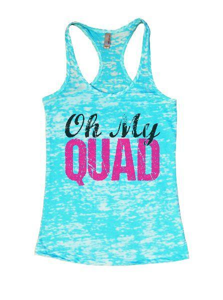 Oh My Quad Burnout Tank Top By Funny Threadz Funny Shirt Small / Tahiti Blue