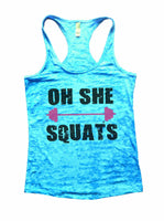 Oh She Squats Burnout Tank Top By Funny Threadz Funny Shirt Small / Tahiti Blue