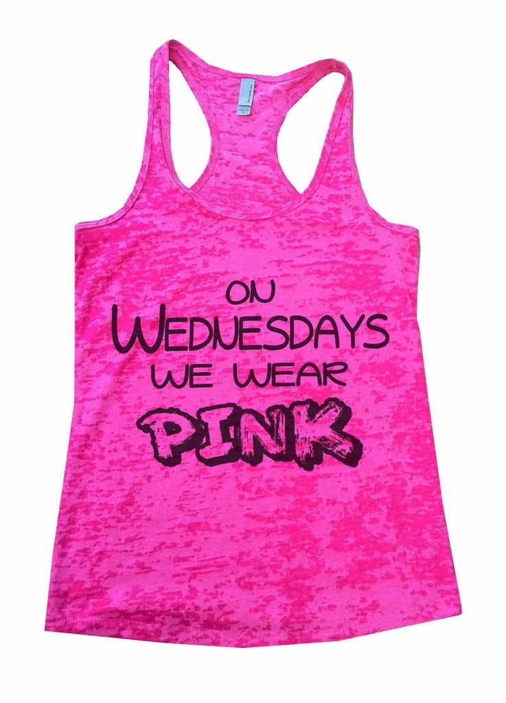 On Wednesdays We Wear Pink Burnout Tank Top By Funny Threadz Funny Shirt Small / Shocking Pink
