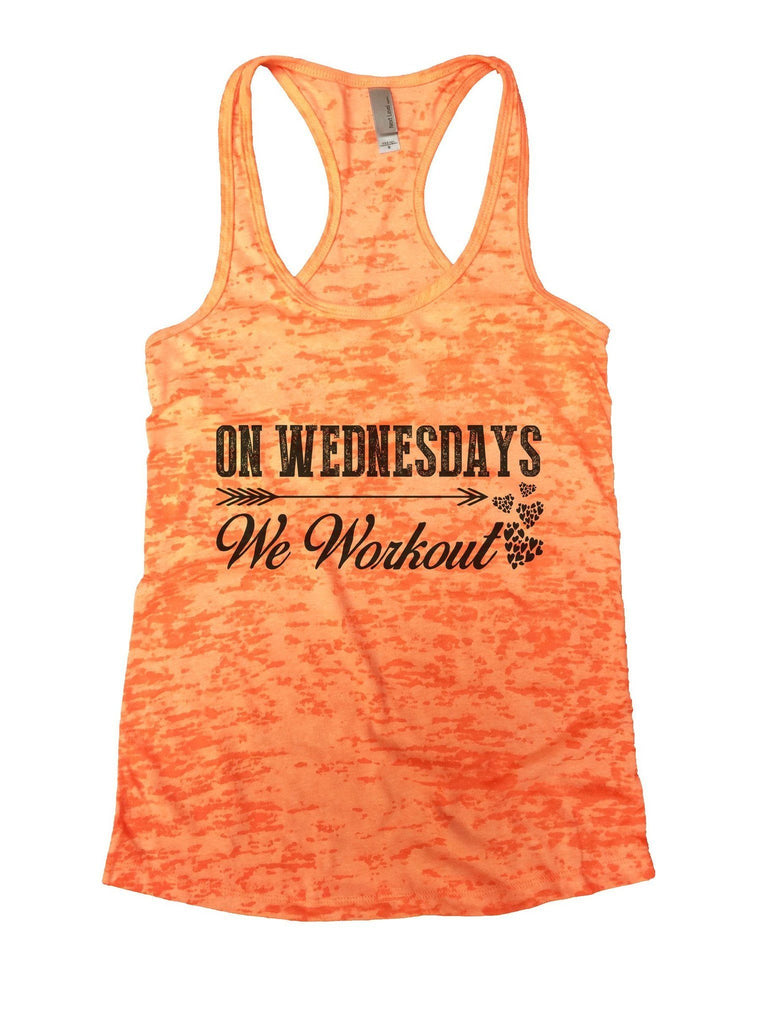 On Wednesdays We Workout Burnout Tank Top By Funny Threadz Funny Shirt Small / Neon Orange