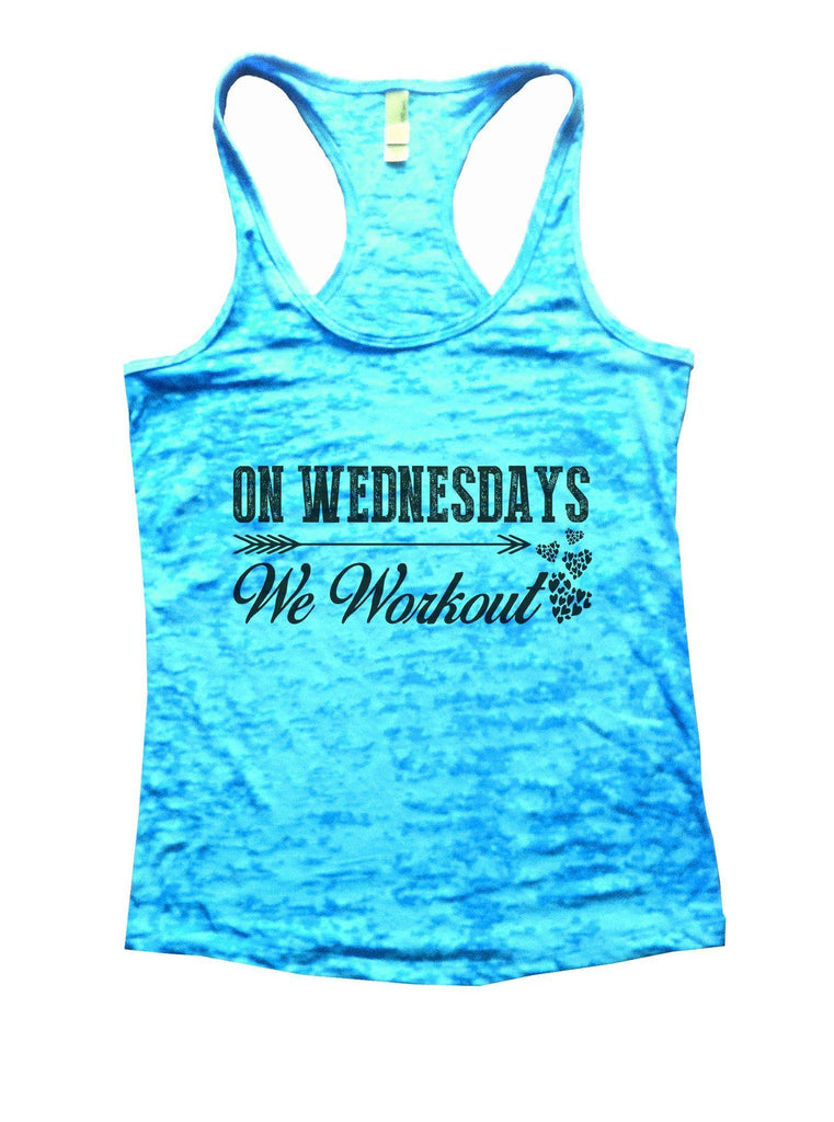 On Wednesdays We Workout Burnout Tank Top By Funny Threadz Funny Shirt Small / Tahiti Blue