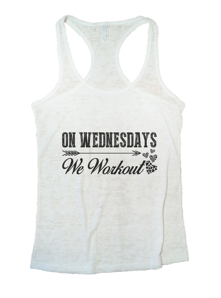On Wednesdays We Workout Burnout Tank Top By Funny Threadz Funny Shirt Small / White