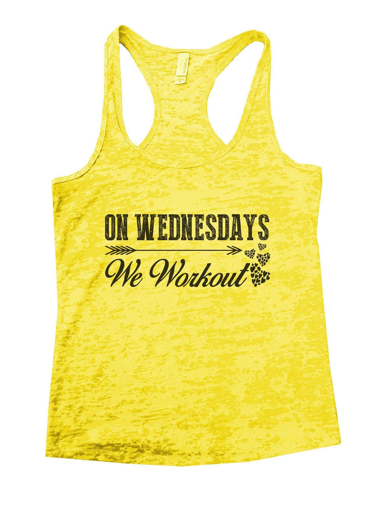 On Wednesdays We Workout Burnout Tank Top By Funny Threadz Funny Shirt Small / Yellow