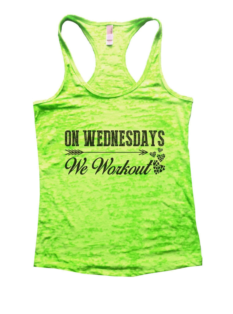 On Wednesdays We Workout Burnout Tank Top By Funny Threadz Funny Shirt Small / Neon Green