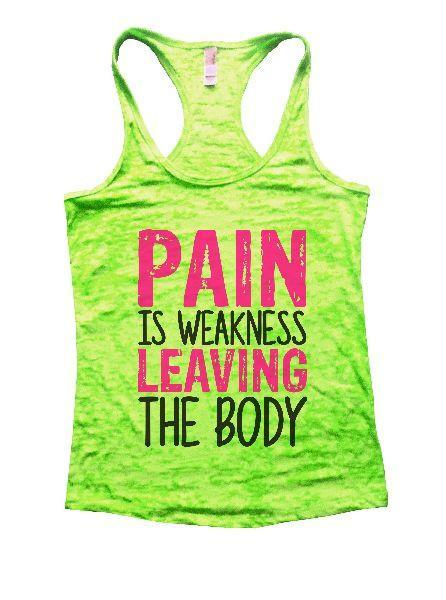 Pain Is Weakness Leaving The Body Burnout Tank Top By Funny Threadz Funny Shirt Small / Neon Green