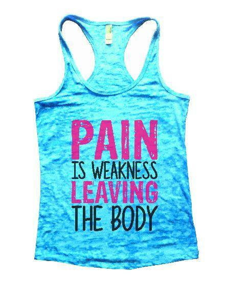 Pain Is Weakness Leaving The Body Burnout Tank Top By Funny Threadz Funny Shirt Small / Tahiti Blue