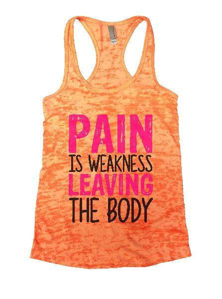 Pain Is Weakness Leaving The Body Burnout Tank Top By Funny Threadz Funny Shirt Small / Neon Orange