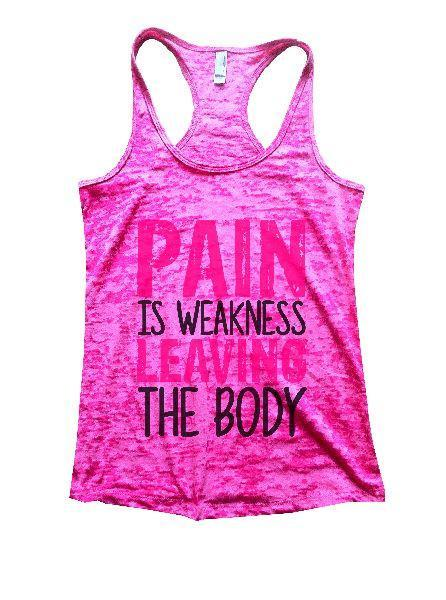 Pain Is Weakness Leaving The Body Burnout Tank Top By Funny Threadz Funny Shirt Small / Shocking Pink