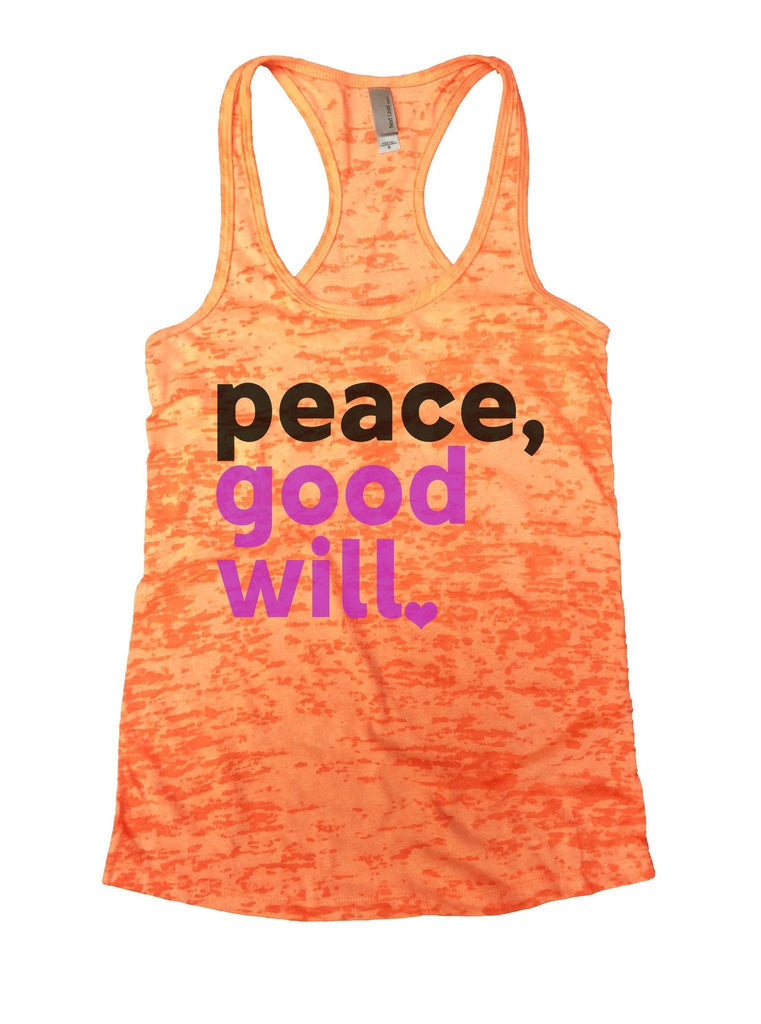 Peace, Good Will Burnout Tank Top By Funny Threadz Funny Shirt Small / Neon Orange