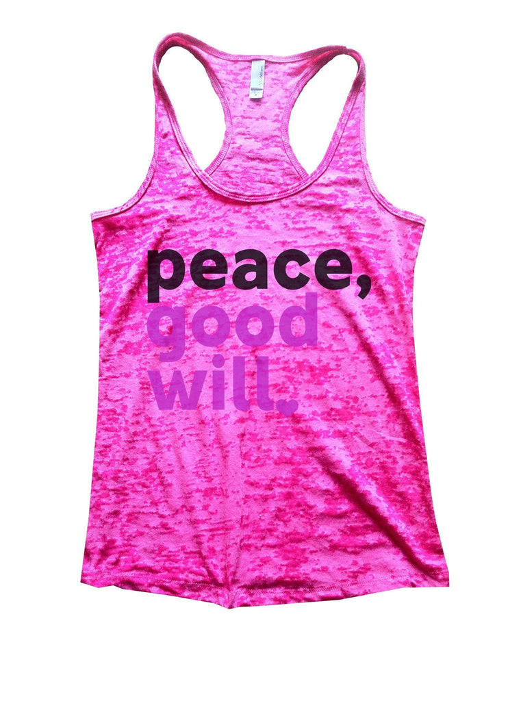 Peace, Good Will Burnout Tank Top By Funny Threadz Funny Shirt Small / Shocking Pink
