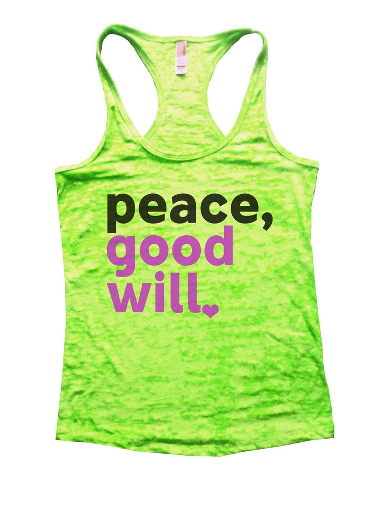 Peace, Good Will Burnout Tank Top By Funny Threadz Funny Shirt Small / Neon Green