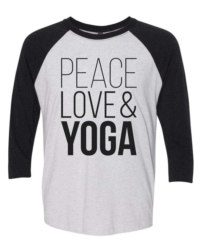 Peace Love & Yoga - Raglan Baseball Tshirt- Unisex Sizing 3/4 Sleeve Funny Shirt X-Small / White/ Black Sleeve
