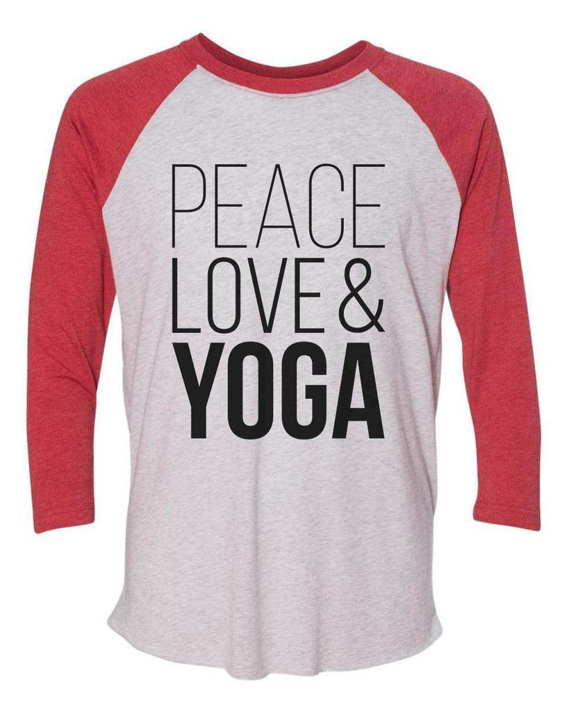 Peace Love & Yoga - Raglan Baseball Tshirt- Unisex Sizing 3/4 Sleeve Funny Shirt X-Small / White/ Red Sleeve
