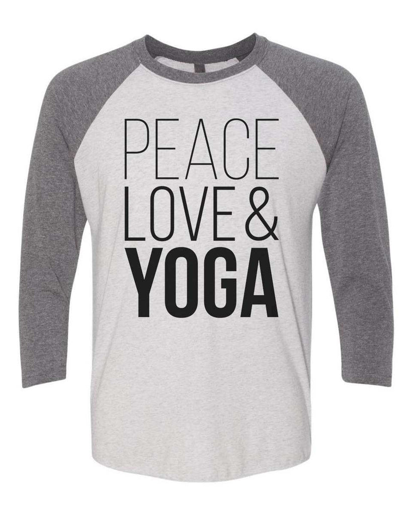 Peace Love & Yoga - Raglan Baseball Tshirt- Unisex Sizing 3/4 Sleeve Funny Shirt X-Small / White/ Grey Sleeve