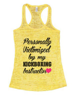 Personally Victimized By My Kickboxing Instructor Burnout Tank Top By Funny Threadz Funny Shirt Small / Yellow