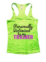Personally Victimized By My Trainer Burnout Tank Top By Funny Threadz Funny Shirt Small / Neon Green