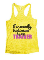 Personally Victimized By My Trainer Burnout Tank Top By Funny Threadz Funny Shirt Small / Yellow