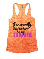 Personally Victimized By My Trainer Burnout Tank Top By Funny Threadz Funny Shirt Small / Neon Orange