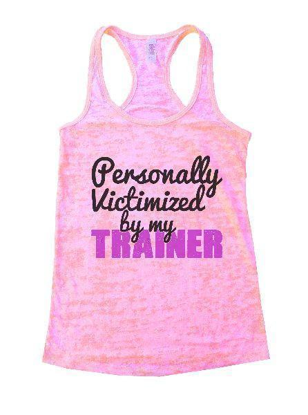 Personally Victimized By My Trainer Burnout Tank Top By Funny Threadz Funny Shirt Small / Light Pink