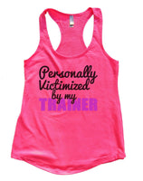 Personally Victimized By My Trainer Womens Workout Tank Top Funny Shirt Small / Hot Pink