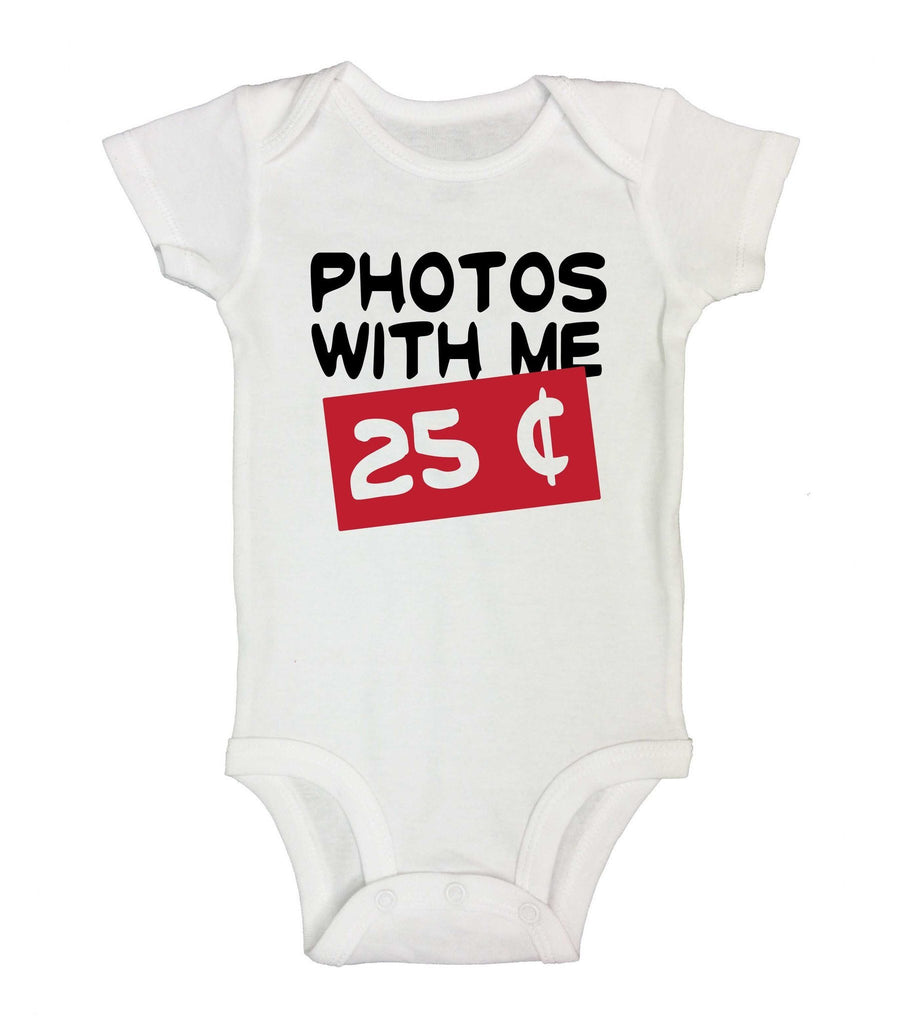 Photos With Me $25 Funny Kids Onesie - FunnyThreadz.com