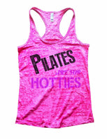 Pilates Are For Hotties Burnout Tank Top By Funny Threadz Funny Shirt Small / Shocking Pink