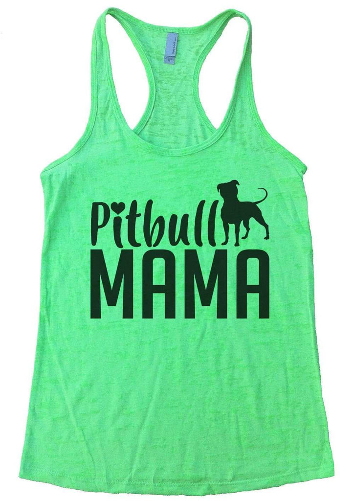 Pitbull Mama Burnout Tank Top By Funny Threadz Funny Shirt Small / Neon Green