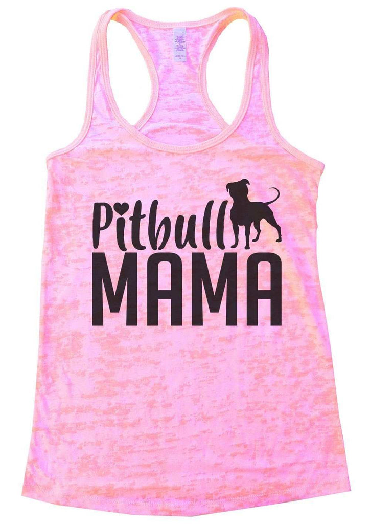 Pitbull Mama Burnout Tank Top By Funny Threadz Funny Shirt Small / Light Pink