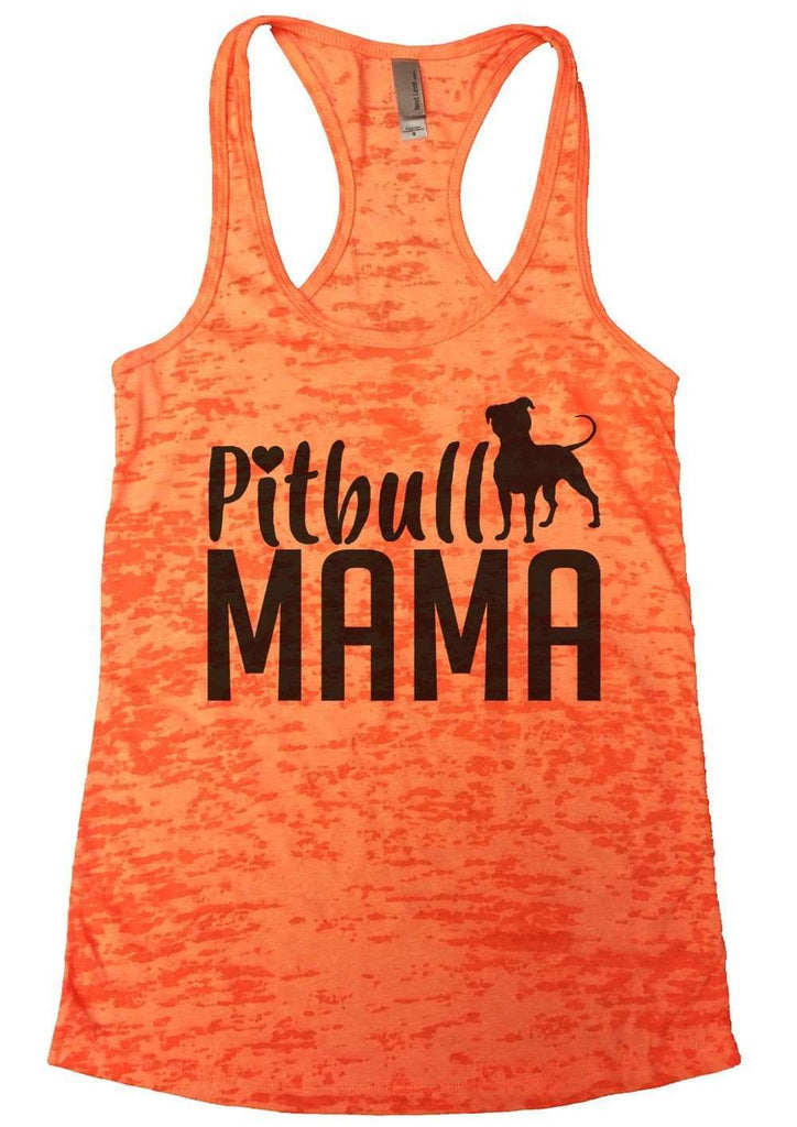 Pitbull Mama Burnout Tank Top By Funny Threadz Funny Shirt Small / Neon Orange