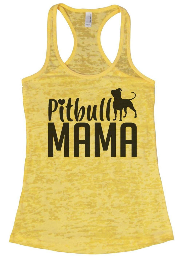 Pitbull Mama Burnout Tank Top By Funny Threadz Funny Shirt Small / Yellow