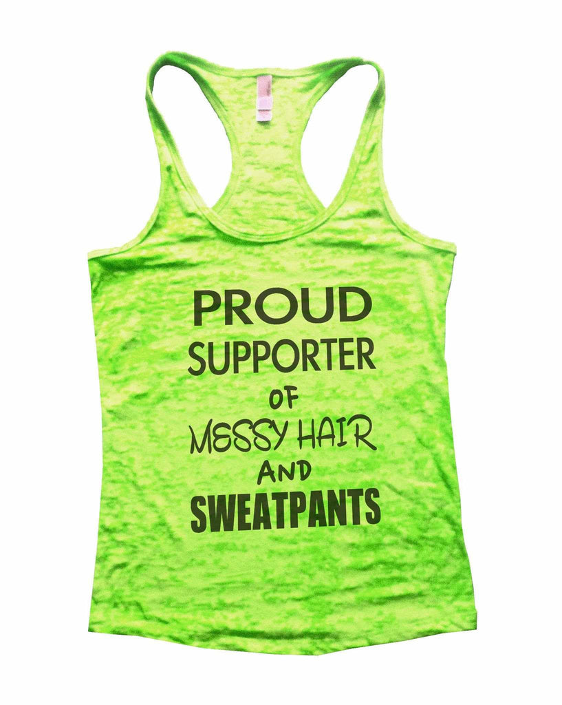 Proud Supporter Of Messy Hair And Sweatpants Burnout Tank Top By Funny Threadz Funny Shirt Small / Neon Green