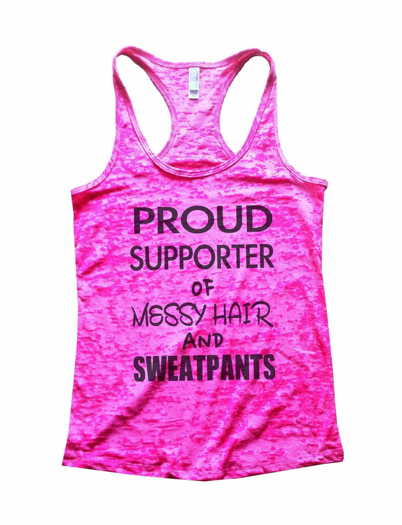 Proud Supporter Of Messy Hair And Sweatpants Burnout Tank Top By Funny Threadz Funny Shirt Small / Shocking Pink
