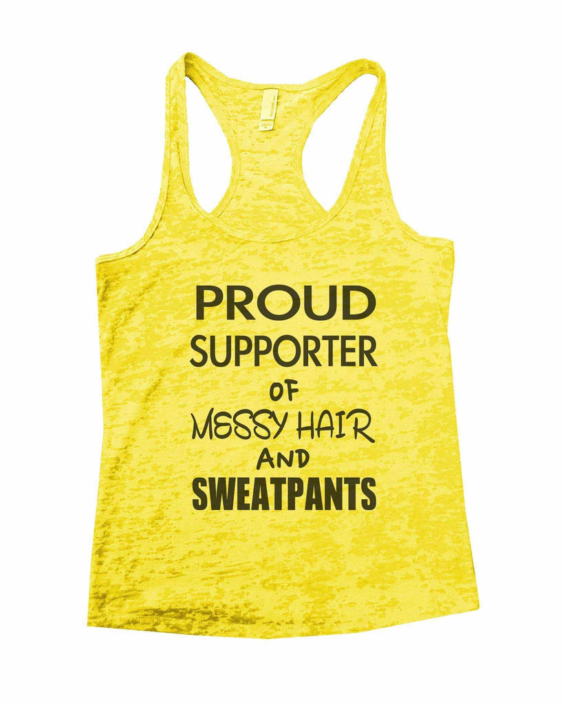 Proud Supporter Of Messy Hair And Sweatpants Burnout Tank Top By Funny Threadz Funny Shirt Small / Yellow