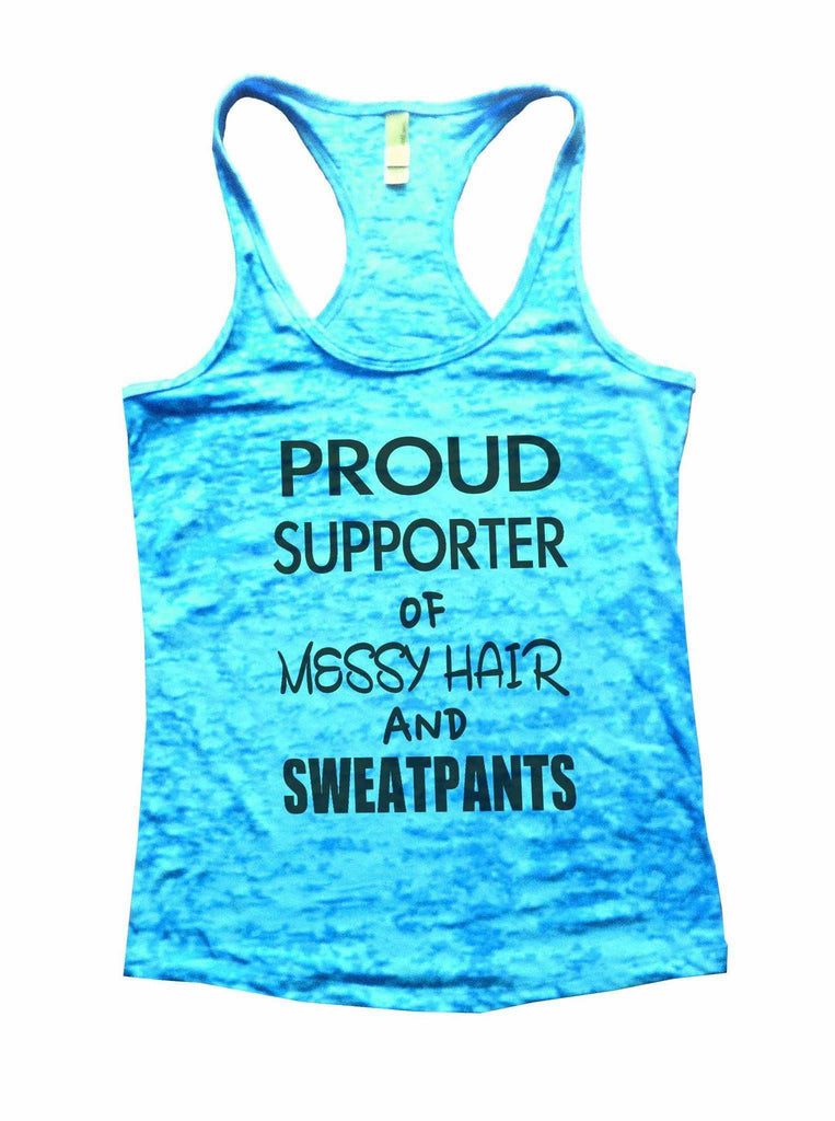Proud Supporter Of Messy Hair And Sweatpants Burnout Tank Top By Funny Threadz Funny Shirt Small / Tahiti Blue