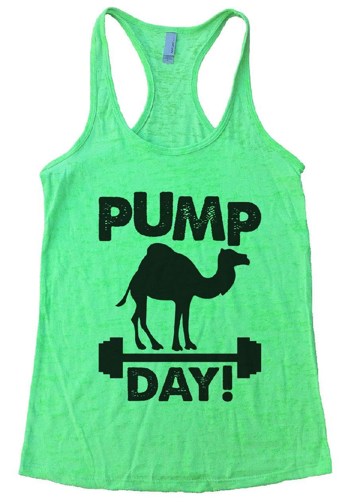 PUMP DAY! Burnout Tank Top By Funny Threadz Funny Shirt Small / Neon Green