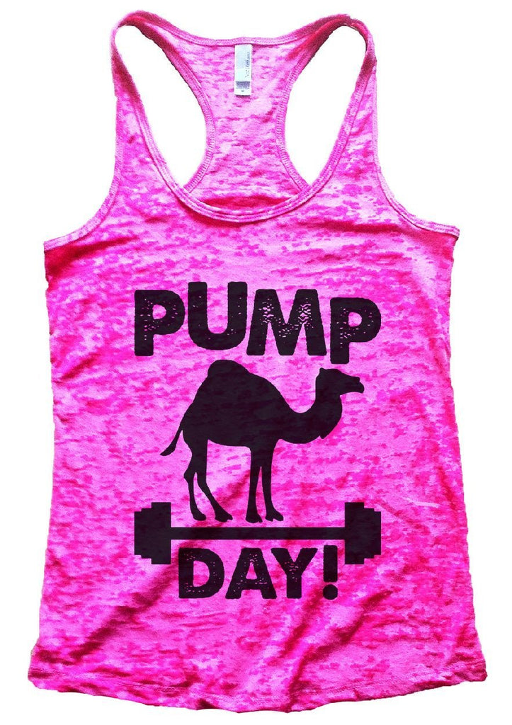 PUMP DAY! Burnout Tank Top By Funny Threadz Funny Shirt Small / Shocking Pink