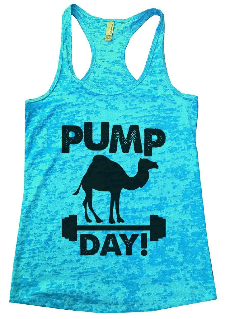 PUMP DAY! Burnout Tank Top By Funny Threadz Funny Shirt Small / Tahiti Blue