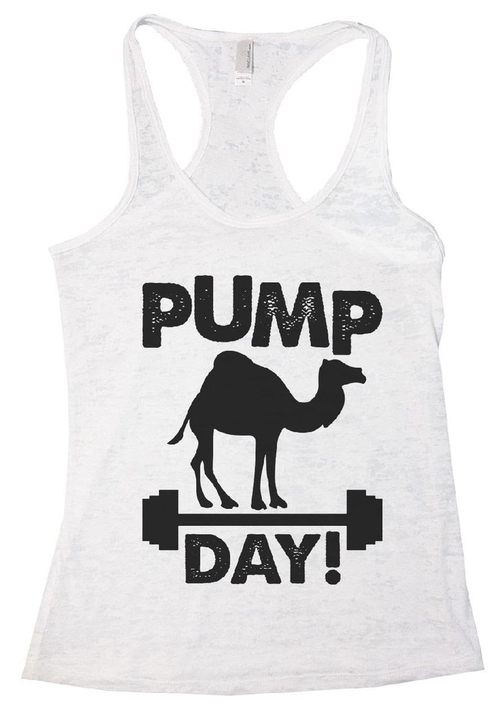 PUMP DAY! Burnout Tank Top By Funny Threadz Funny Shirt Small / White