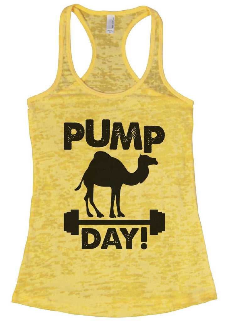 PUMP DAY! Burnout Tank Top By Funny Threadz Funny Shirt Small / Yellow