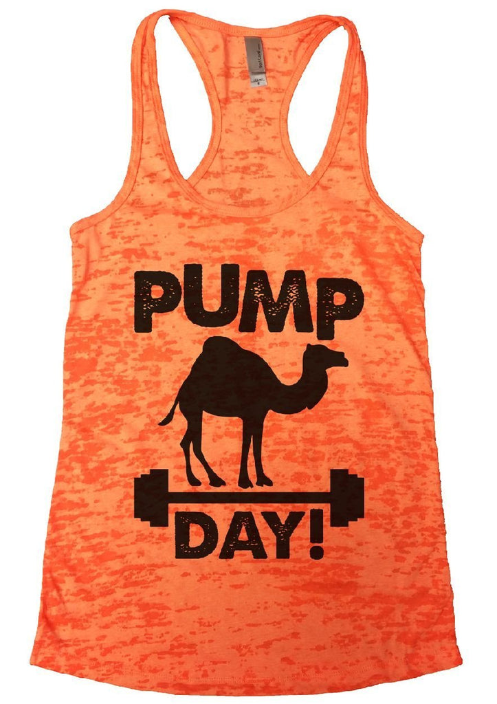 PUMP DAY! Burnout Tank Top By Funny Threadz Funny Shirt Small / Neon Orange