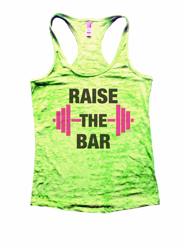 Raise The Bar Burnout Tank Top By Funny Threadz Funny Shirt Small / Neon Green