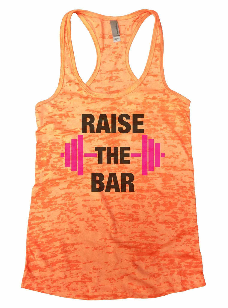 Raise The Bar Burnout Tank Top By Funny Threadz Funny Shirt Small / Neon Orange