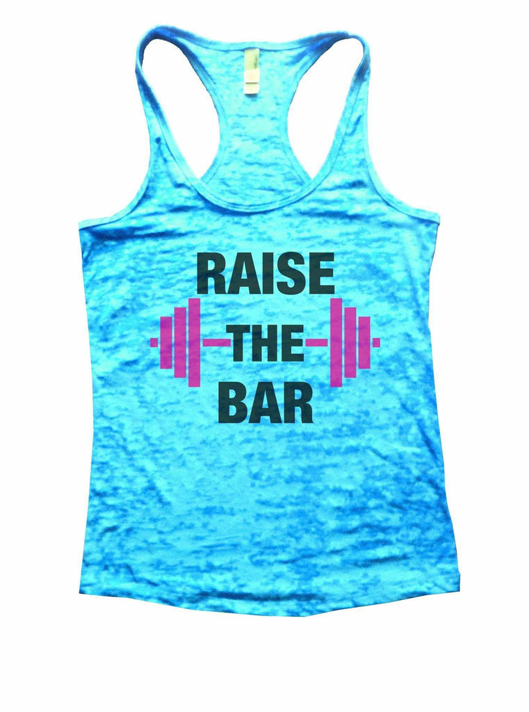 Raise The Bar Burnout Tank Top By Funny Threadz Funny Shirt Small / Tahiti Blue
