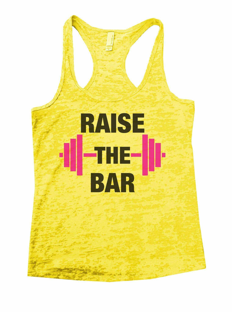 Raise The Bar Burnout Tank Top By Funny Threadz Funny Shirt Small / Yellow