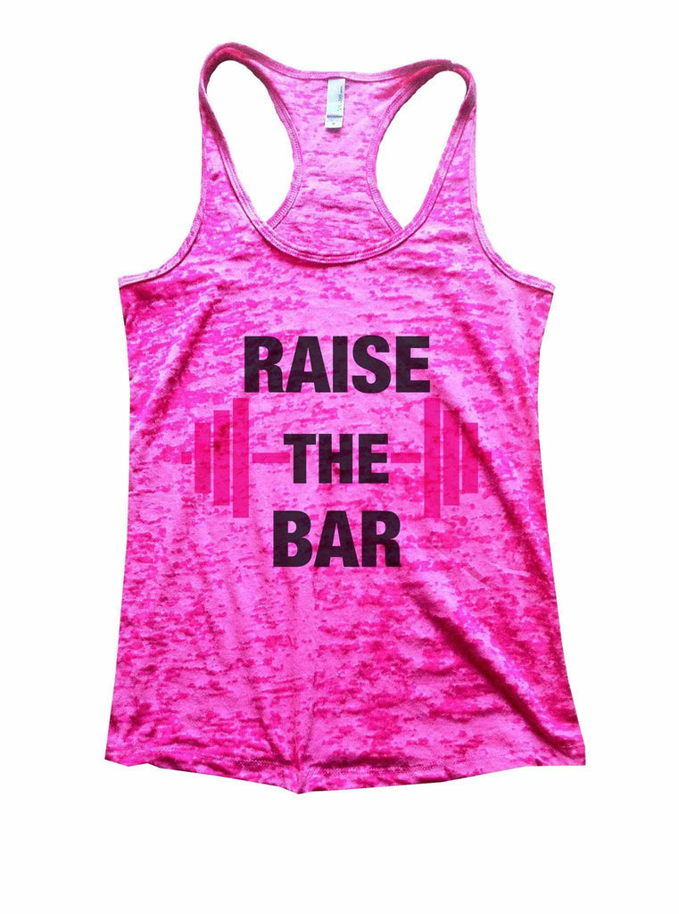 Raise The Bar Burnout Tank Top By Funny Threadz Funny Shirt Small / Shocking Pink