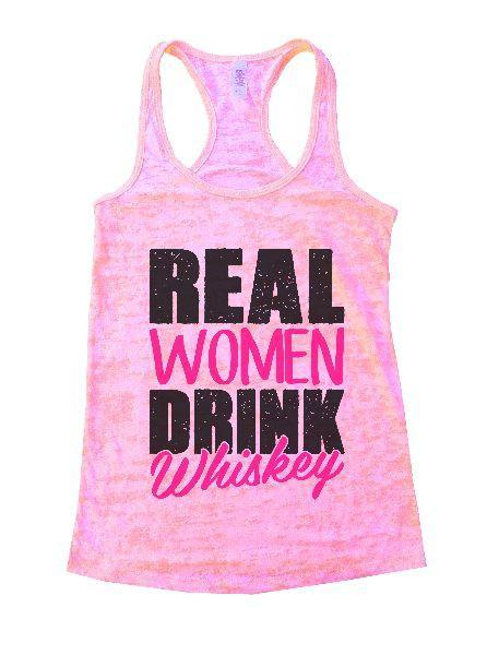 Real Women Drink Whiskey Burnout Tank Top By Funny Threadz Funny Shirt Small / Light Pink