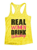 Real Women Drink Whiskey Burnout Tank Top By Funny Threadz Funny Shirt Small / Yellow