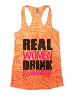 Real Women Drink Whiskey Burnout Tank Top By Funny Threadz Funny Shirt Small / Neon Orange